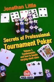 Secrets of Professional Tournament Poker: v. 1